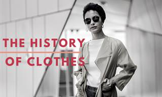 Know You the History of <b>Clothes</b>?