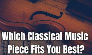 Which Classical Music Piece Represents You?