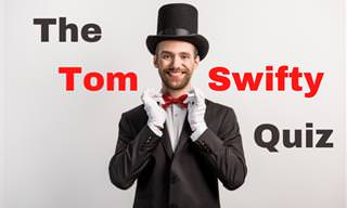 A Tom Swifty <b>Punning</b> Test!