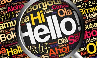 Do You Know How to Say Hello In <b>Different</b> Languages?