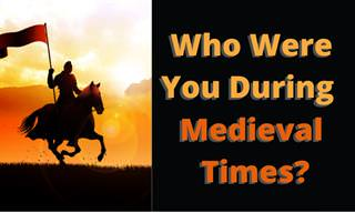 <b>Who</b> Were You During Medieval Times?