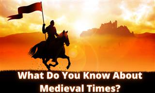What Do You Know About Medieval Times?