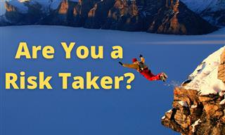 <b>How</b> Much of a Risk Taker Are You?