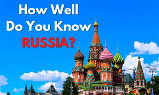 How Much <b>Do</b> <b>You</b> Know About Russia?