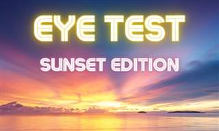 <b>Eye</b> Test: Sunset Edition