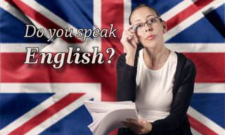 Do You Know Enough English For This <b>Quiz</b>?