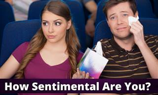 <b>How</b> Sentimental Are You?