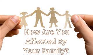 <b>What</b> <b>Do</b> Your Family Relationships <b>Say</b> <b>About</b> <b>You</b>?