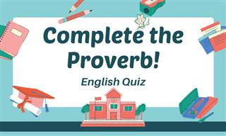 Can You Complete All <b>Proverbs</b> Correctly?