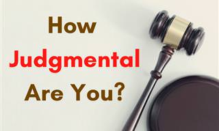 <b>How</b> Judgmental Are You?