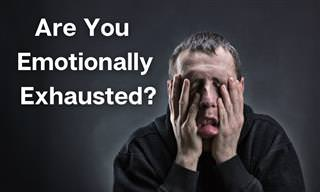 <b>How</b> Emotionally Exhausted Are <b>You</b>?