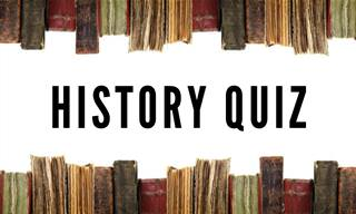 Do <b>You</b> Know Enough History for This <b>Quiz</b>?