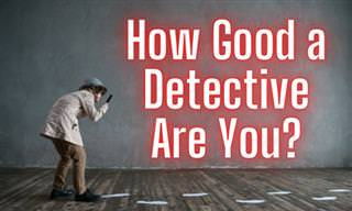 How Good a Detective Are You?