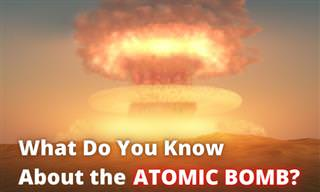 <b>What</b> Do You Know of the Atomic Bomb?